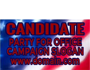 political campaign signs Flag Close-Up